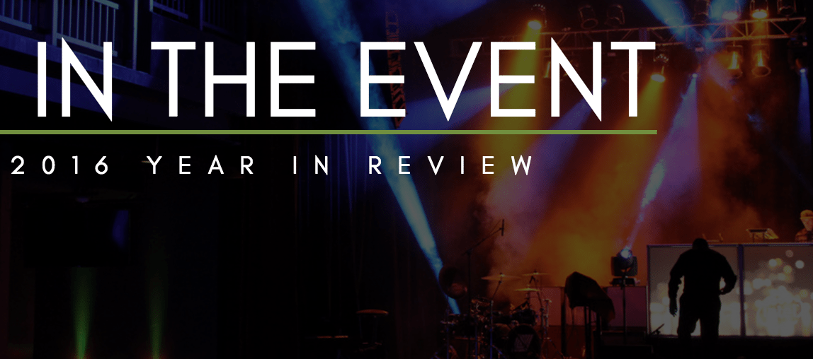 In The Event | 2016 Year In Review